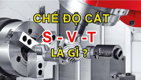 Thông số chế độ cắt khi phay, tiện tối ưu trong gia công cơ khí chế tạo