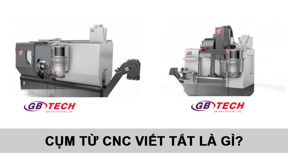Viết tắt của cụm từ CNC là gì?